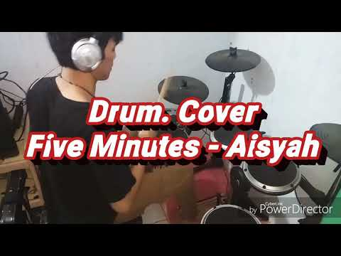Five Minutes - Aisyah [Drum. Cover]