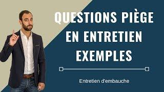 QUESTIONS PIÈGE EN ENTRETIEN - EXEMPLES