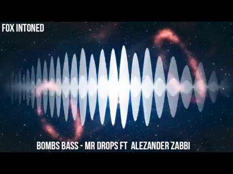 Bombs Bass - Mr Drops Ft Alezander Zabbi X FOX INTONED