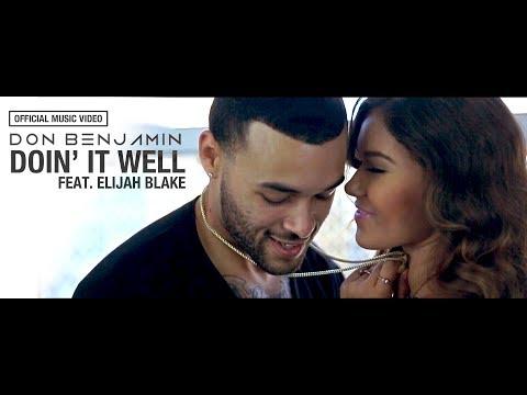 Don Benjamin - Doin' It Well featuring Elijah Blake (Official Music Video)