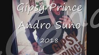 Gipsy Prince - Andro Suno 2018