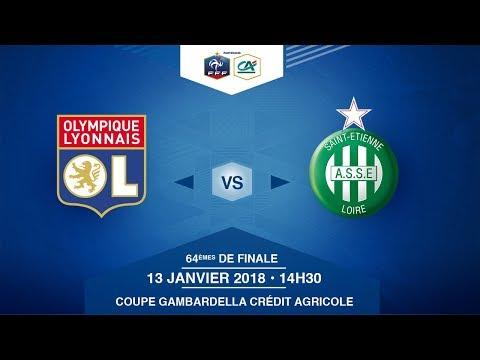 COUPE GAMBARDELLA Crédit Agricole - OL / AS Saint-Etienne - Samedi 13/01/2018 à 14h15