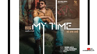 My Time(ਸਮੇਂ ਨਾਲ ਯਾਰੀ)।Navjeet Kahlon| Latest Punjabi Songs 2017|Gigi Vibes Music|