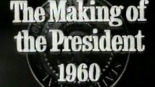 """THE MAKING OF THE PRESIDENT 1960"""