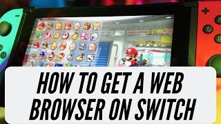 How to Get A Web Browser On Nintendo Switch 2019