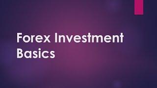Forex Investment Basics