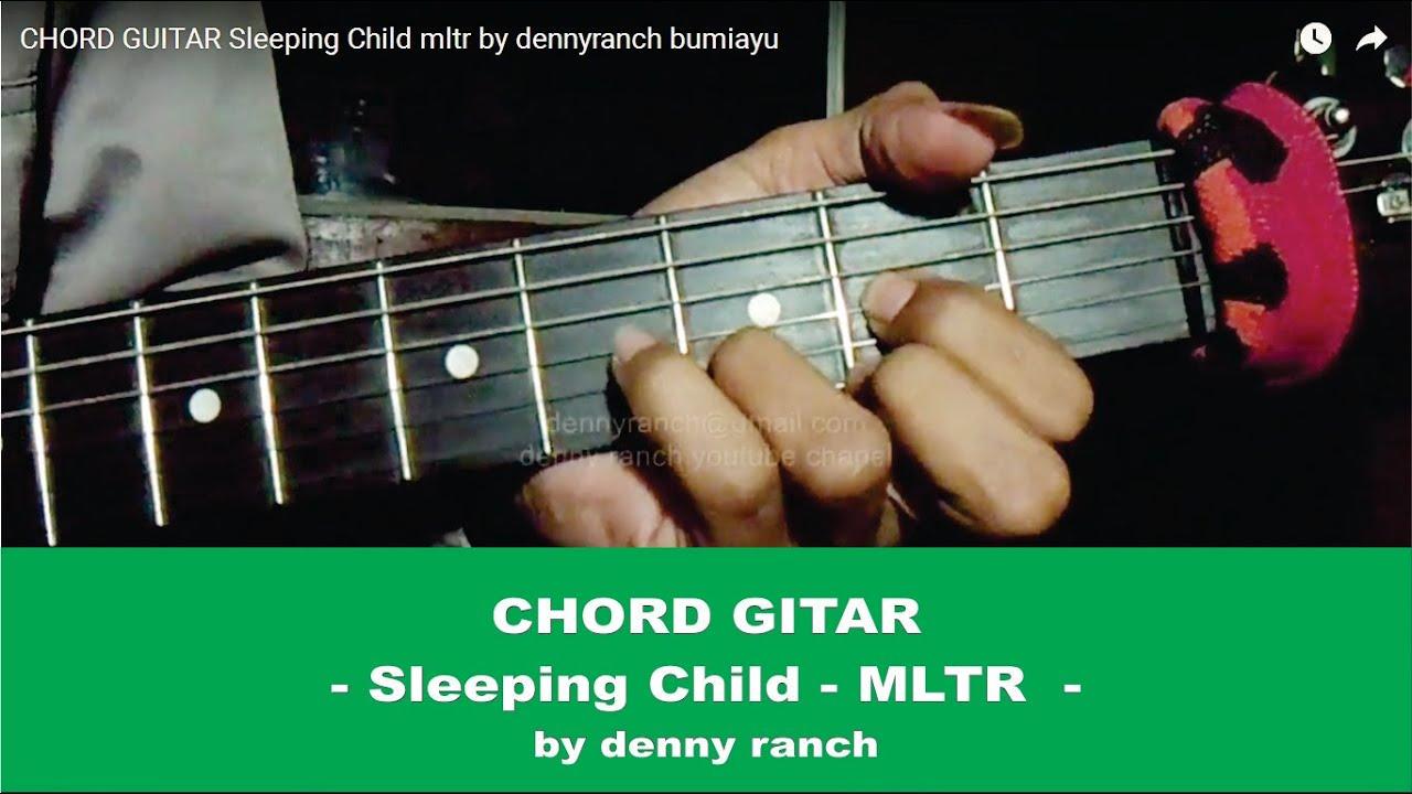 Chord Guitar Sleeping Child Mltr By Dennyranch Bumiayu Youtube