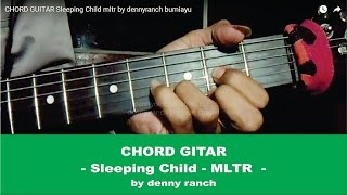 CHORD GUITAR   Sleeping Child   mltr   by dennyranch bumiayu
