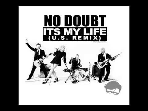 No Doubt - It's My Life [U.S. REMIX]