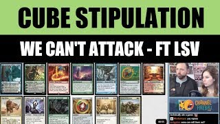 Modern Cube Stipulation Draft - We Can't Attack, featuring LSV / Magic: The Gathering MTG