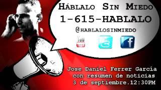 #Cuba: Mensaje de Jose Daniel Ferrer García con resumen de noticias - 3/9 12:30PM