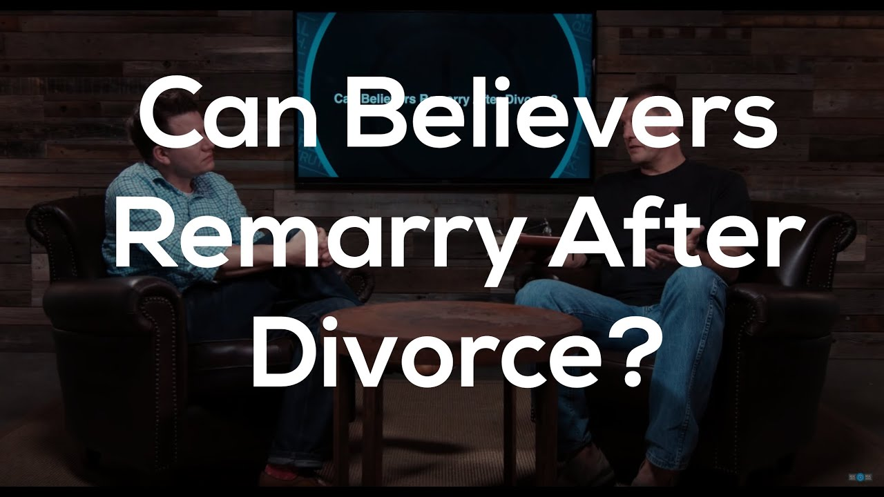 Can Believers Remarry After A Divorce Youtube