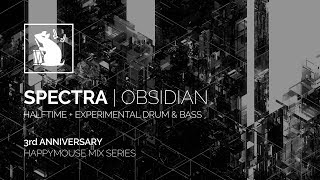 Spectra | Obsidian - Halftime + Experimental Drum & Bass