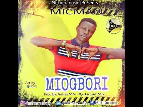MicMan - Miogbori Prod. By Antras, Mix. By Liquid Mix (Audio) || @micman.music 360nobsdegreess.com