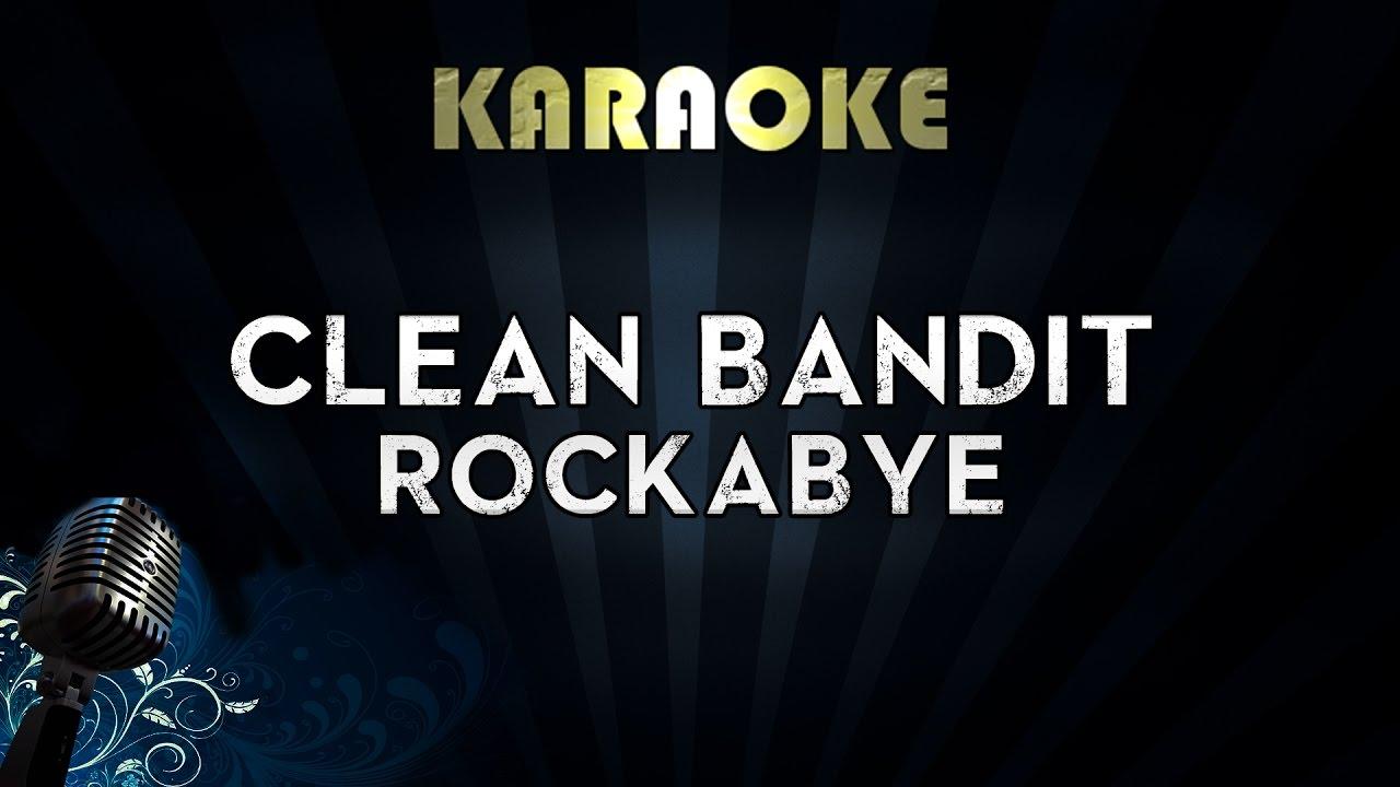 Clean Bandit - Rockabye (Karaoke/Instrumental/Lyrics) ft  Sean Paul &  Anne-Marie
