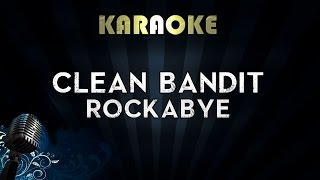 Clean Bandit - Rockabye ft. Sean Paul & Anne-Marie | Official Karaoke Instrumental Lyrics