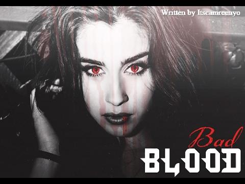 Bad Blood -  Trailer fanfic Camren