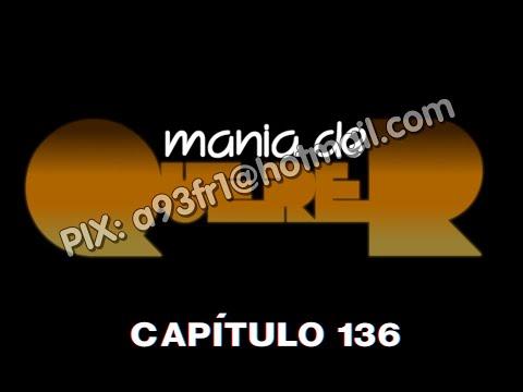 Mania de Querer 27021987 - Capitulo 136