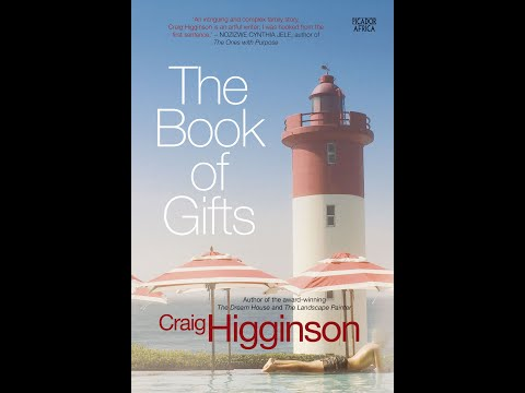 South African author, Craig Higginson, on his novel, 'The Book of Gifts'.
