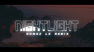 Nightlight (Gomez Lx Remix)