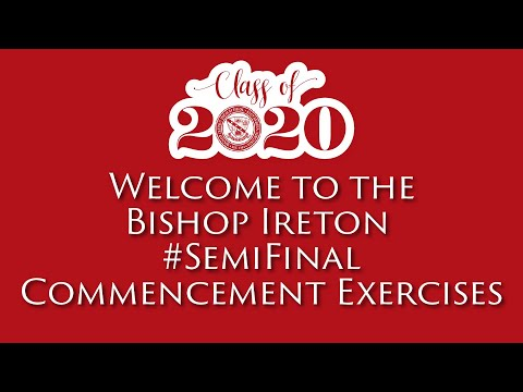 Bishop Ireton High School #Semifinal Commencement Exercises