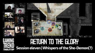 Return to the Glory Session 11: Whispers of the She-Demon