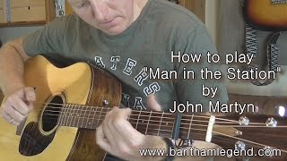 how to play man in the station by john martyn - tab guitar tutorial