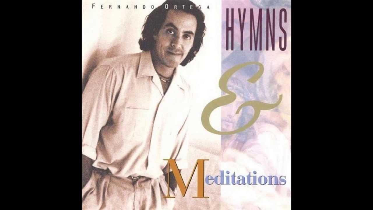 Download Fernando Ortega   Hymns and Meditations