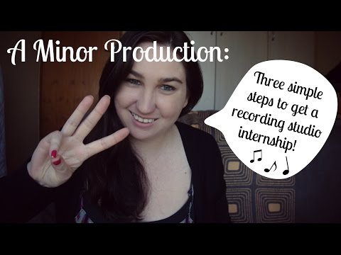 How To Get A Studio Internship: 3 Simple Steps | A Minor Production