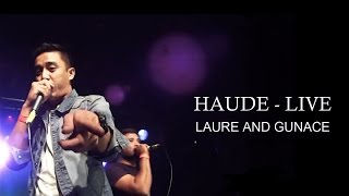 haude live with prologue laure and gunace