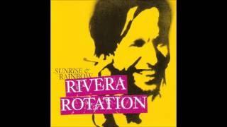 RIVERA ROTATION - On my mind