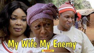 MY WIFE MY ENEMY 2 - 2018 LATEST NIGERIAN NOLLYWOOD MOVIES || TRENDING NIGERIAN MOVIES
