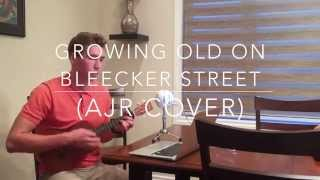 growing old on bleecker street ajr cover