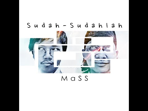 MaSS - Sudah-Sudahlah | Video Lirik Rasmi