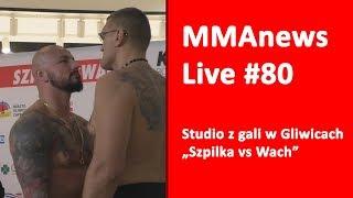 MMAnews LIVE 80: Szpilka vs Wach - Na żywo