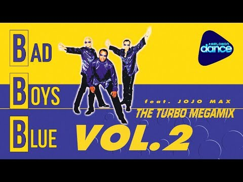 Bad Boys Blue Feat.  Jojo Max  - The Turbo Megamix Vol.  2 (Extended Version)