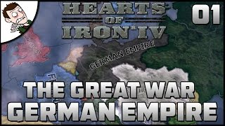 THE GERMAN EMPIRE MARCHES! The Great War Mod Gameplay (Hearts of Iron 4) Part 1
