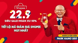Shopee 22.9: Tiết lộ sớm mã giảm giá Shopee HOT nhất, giảm đến 1 triệu đồng