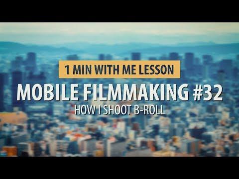 How I Shoot B-Roll... Mobile FilmMaking #32