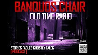 Banquos Chair | Stories Fables Ghostly Tales Podcast