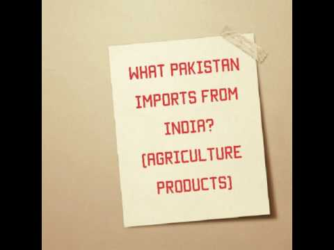 What are the agriculture products imported by Pakistan from India