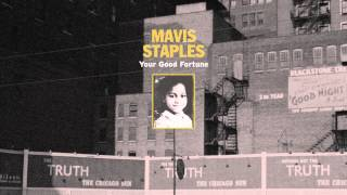"Mavis Staples - ""Your Good Fortune"""