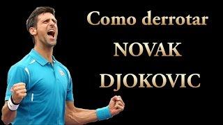 Como derrotar Novak Djokovic