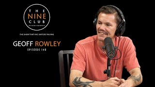 Geoff Rowley | The Nine Club With Chris Roberts - Episode 140