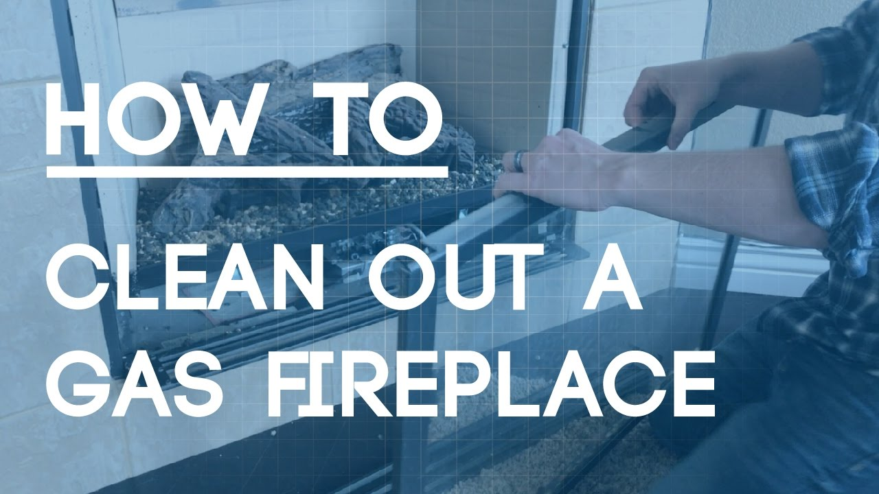 how to clean a gas fireplace regular maintenance to keep your