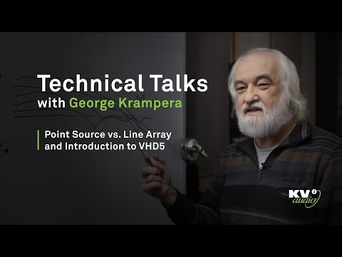 TECHNICAL TALKS - Point Source vs. Line Array and Introduction to VHD5