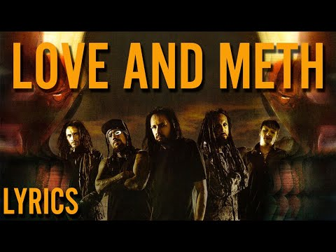 Korn - Love And Meth (Lyrics)