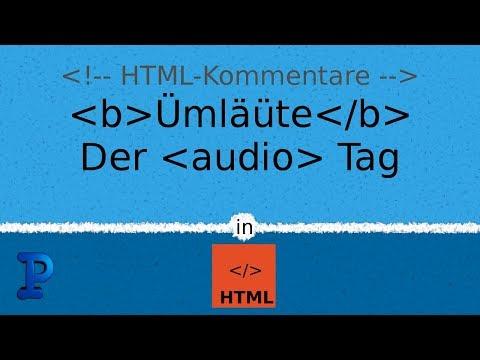 HTML Kommentare, Umlaute Und Der Audio-Tag - Entwickle Deine Eigene Website! #4 (Deutsch)