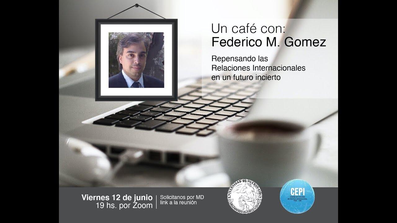Un café con Federico Martín Gomez #43
