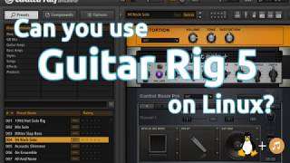 Can you use Guitar Rig 5 on Linux? | Windows VSTs